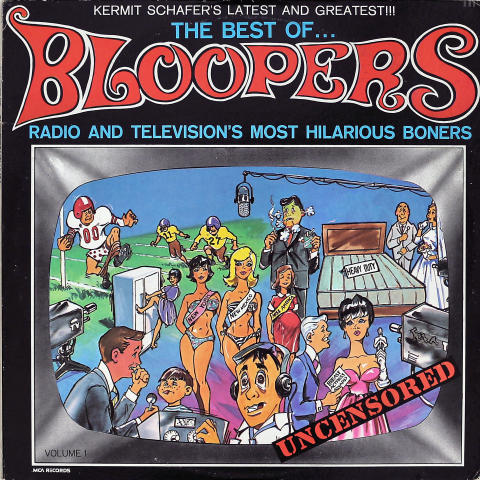 """The Best Of...Bloopers-Radio And Television's Most Hilarious Boners Vinyl 12"""""""