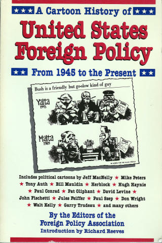 A Cartoon History of United States Foreign Policy: From 1945 to the Present