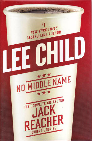 No Middle Name: The Complete Jack Reacher Short Stories