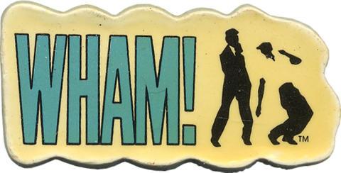 Wham! Pin