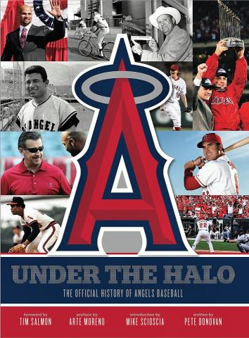 Under the Halo - The Official History of Angels Baseball