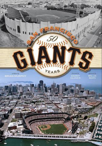 San Francisco Giants - 50 Years