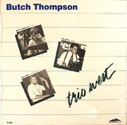 "Butch Thompson Vinyl 12"" (New)"