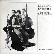 """Bill Smith Ensemble Vinyl 12"""" (New)"""