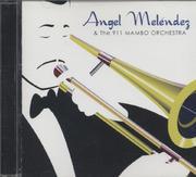 Angel Melendez & The 911 Mambo Orchestra CD