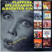 Flappers, Speakeasies, & Bathtub Gin: Music Of America's Most Exciting Era Vinyl 12""