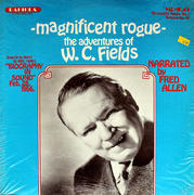 "Magnificent Rogue - The Adventures Of W.C. Fields Vinyl 12"" (Used)"