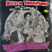 "Butch Thompson And His Berkeley Gang Vinyl 12"" (New)"