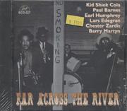 Far Across The River CD
