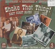 Shake That Thing! East Coast Blues 1935-1953 CD