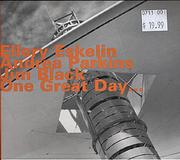 Ellery Eskelin / Andrea Parkins / Jim Black CD
