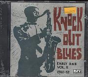 Knockout Blues - Early R&B Vol. II 1940-1952 CD
