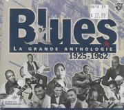 Blues La Grande Anthologie CD