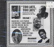 Too Late, Too Late (Volume 7) CD