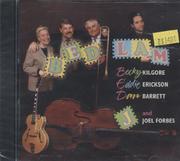 Becky Kilgore / Eddie Erickson / Dan Barrett / Joel Forbes CD