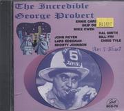 The Incredible George Probert CD