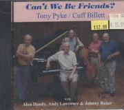 Tony Pyke / Cuff Billett CD