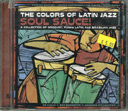 The Colors of Latin Jazz: Soul Sauce CD