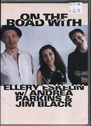 Ellery Eskelin / Andrea Parkins / Jim Black DVD