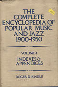 The Complete Encyclopedia Of Popular Music And Jazz (1960-1950): Volume 4 - Indexes & Appendices Book