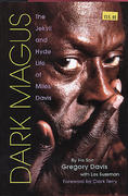 Dark Magic: The Jekyll and Hyde Life of Miles Davis Book