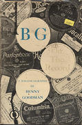 B.G. On the Record: A Bio-Discography of Benny Goodman Book