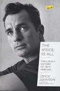 The Voice is All: The Lonely Victory of Jack Kerouac Book