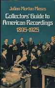 Collector's' Guide to American Recordings (1895 - 1925) Book