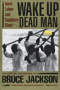 Wake Up Dead Man: Hard Labor and Southern Blues Book