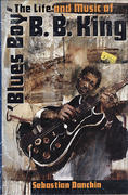 """""""Blues Boy"""" The Life and Music of B.B. King Book"""