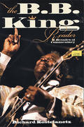 The B.B. King Reader: 6 Decades Of Commentary Book