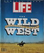 LIFE Magazine Spring 1993 - The Wild West Magazine