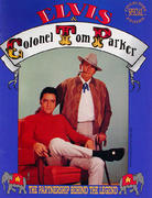 Elvis & Colonel Tom Parker: The Partnership Behind The Legend Book