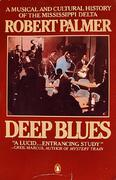 A Musical And Cultural History Of The Mississippi Delta Robert Palmer Deep Blues Book