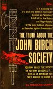 The Truth About The John Birch Society Book