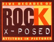Five Decades of Rock X-Posed Attitude in Pictures Book