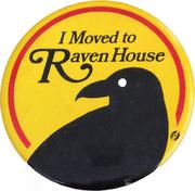 I Moved To Raven House Pin