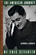 The American Journey Of Eric Sevareid Book