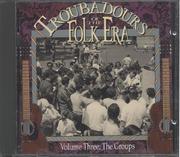 Troubadours Of The Folk Era Volume 3 CD