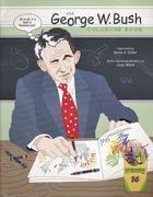 The George W. Bush Coloring Book Book