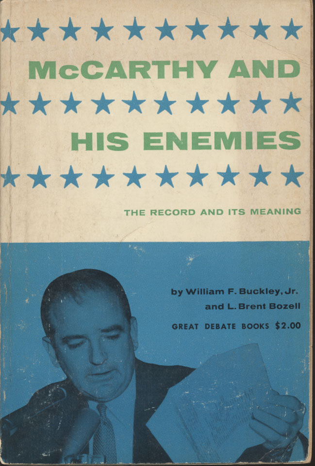 McCarthy And His Enemies The Record Its Meaning