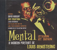 Mental Strain at Dawn: A Modern Portrait of Louis Armstrong CD