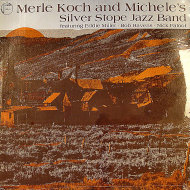 "Merle Koch And Michele's Silver Stope Jazz Band Vinyl 12"" (New)"