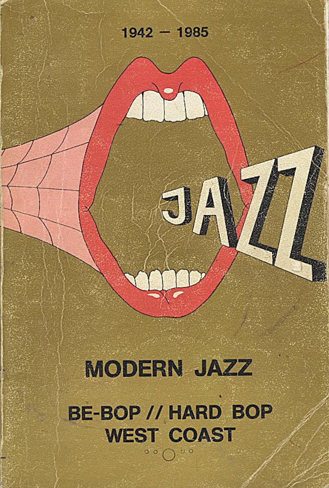 Modern Jazz: Be-bop / Hard Bop / West Coast (1942 - 1985)