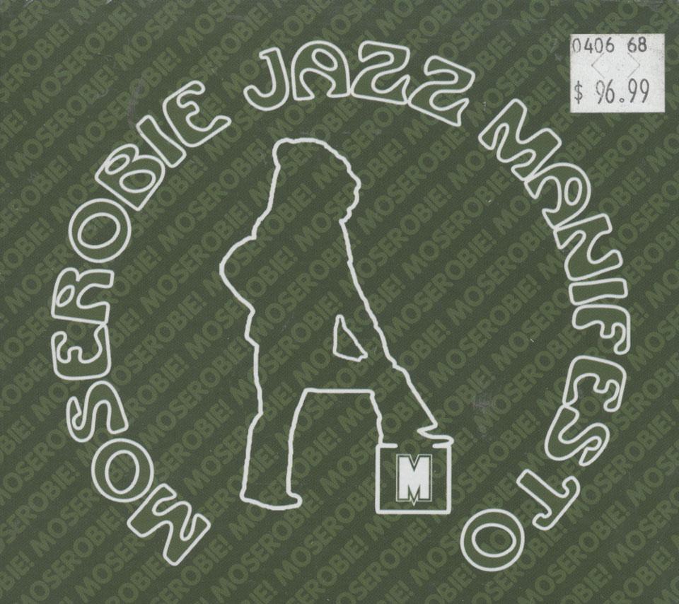 Moserobie Jazz Manifesto CD