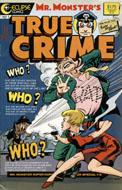 Mr. Monsters True Crime No. 1 (Mr. Monster's Super Duper Special #3) Comic Book