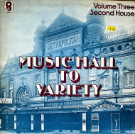 "Music Hall to Variety / Volume Three / First House Vinyl 12"" (Used)"