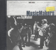 Music Makers With Taj Mahal CD