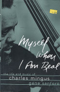 Myself When I Am Real: The Life and Music of Charles Mingus Book