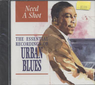 Need a Shot: The Essential Recordings of Urban Blues CD